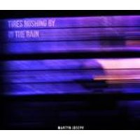 Martyn Joseph - Tires Rushing By in the Rain (Music CD)