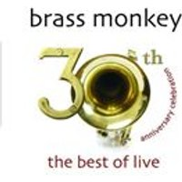 Brass Monkey - 30th Anniversary Celebration (The Best of Live/Live Recording) (Music CD)