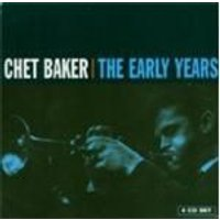 Chet Baker - Early Years, The