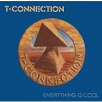 T-Connection - Everything Is Cool (Music CD)