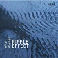 Mike Downes - Ripple Effect (Music CD)