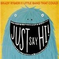 Brady Rymer - Just Say Hi (Music CD)