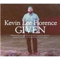 Kevin Lee Florence - Given (Music CD)