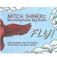 Mitch Shiner & the Bloomingtones Big Band - Fly! (Music CD)