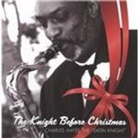Charles Hayes - Knight Before Christmas (Music CD)