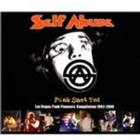Self Abuse - Punk Snot Ted (Las Vegas Punk Pioneers Compilation 1982-2009) (Music CD)