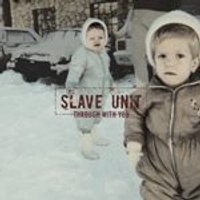 Slave Unit - Through with You (Music CD)