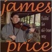 James Price - Fiddlin The Old Time Way