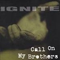 Ignite - Call On My Brothers (Music CD)
