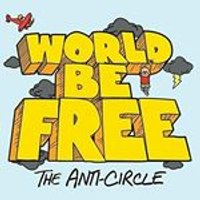World Be Free - Anti-Circle (Music CD)