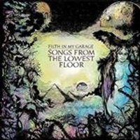 Filth in My Garage - Songs from the Lowest Floor (Music CD)