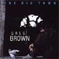 Greg Brown - One Big Town
