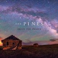Pines (The) - Above the Prairie (Music CD)