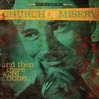 Church of Misery - And Then There Were None (Music CD)