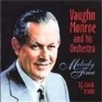 VAUGHN MONROE - Melody Time