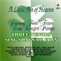 Day/Knight/Parker - A Little Bit Of Heaven - Three Tenors Sing Songs Of Erin