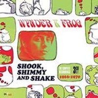 WYNDER K. FROG - SHOOK, SHIMMY AND SHAKE: THE COMPLETE RECORDINGS 1966-1970 (Music CD)