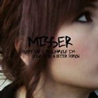 Misser - Every Day I Tell Myself Im Going To Be a Better Person (Music CD)