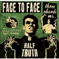 Face to Face - Three Chords And A Half Truth (Music CD)
