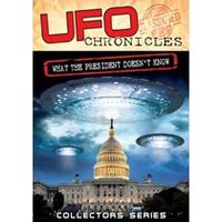 UFO Chronicles: What the President Doesnt Know