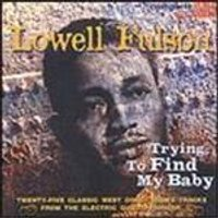 Lowell Fulson - Trying To Find My Baby