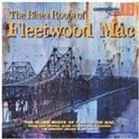 Various Artists - The Blues Roots Of Fleetwood Mac (Music CD)