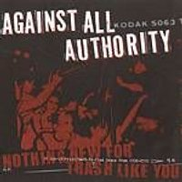 Against All Authority - Nothing New For Trash Like You (Music CD)