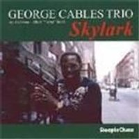 George Cables Trio - Skylark