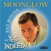 Pat Boone - Moonglow/Yes Indeed (Music CD)