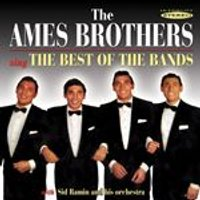 Ames Brothers (The) - Sing the Best of the Bands (Music CD)