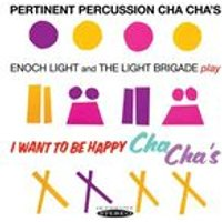 Enoch Light - Pertinent Percussion Cha Chas / I Want to Be Happy Cha Chas (Music CD)