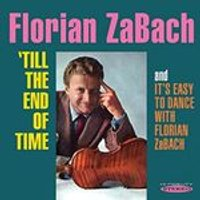 Florian Zabach - Till the End of Time / Its Easy to Dance with Florian Zabach (Music CD)