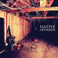 Native - Orthodox (Music CD)