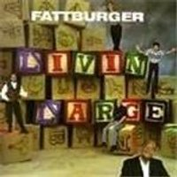 Fattburger - Livin Large