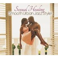 Various Artists - Sexual Healing Smooth Urban Jazz Style! (Music CD)