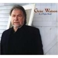 Gene Watson - In A Perfect World (Music CD)