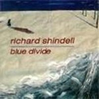 RICHARD SHINDELL - Blue Divide