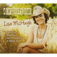 Lisa McHugh - A Life Thats Good (Music CD)