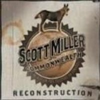 Scott Miller & The Commonwealth - Reconstruction