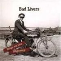 Bad Livers - Hogs On The Highway