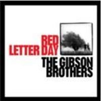 Gibson Brothers - Red Letter Day