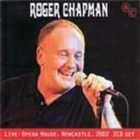 Roger Chapman - Live - Opera House Newcastle 2002 (Music CD)