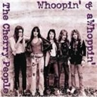 Cherry People - Whoopin & A Whoppin (Music CD)