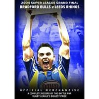 Super League Grand Final: 2004 - Bradford Bulls V Leeds Rhinos