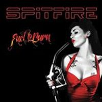 Spitfire - Fuel to Burn (Music CD)