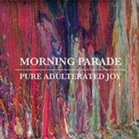 Morning Parade - Pure Adulterated Joy (Music CD)