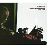 Scanner - Colofon & Compendium 1991-1994 (Music CD)
