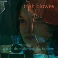Trish Clowes - And In The Nighttime She Is There (Music CD)