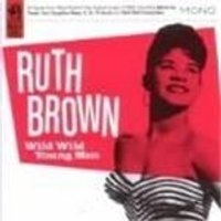 Ruth Brown - Wild Wild Young Men