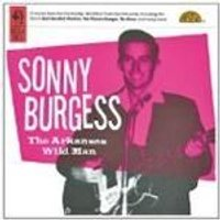Sonny Burgess - Arkansas Wild Man
